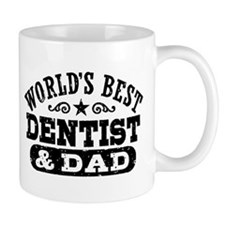 World's Best Dentist and Dad Mug