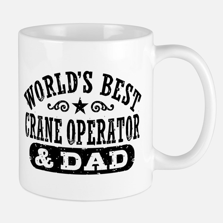 World's Best Crane Operator and Dad Mug
