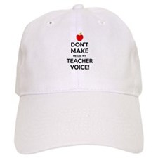 Don't Make Me Use My Teacher Voice Baseball Baseball Cap