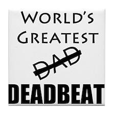 World's Greatest Deadbeat Tile Coaster