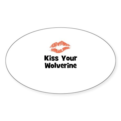 Kiss Your Wolverine Oval Sticker