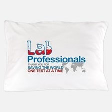 Saving the world one test at a time Pillow Case