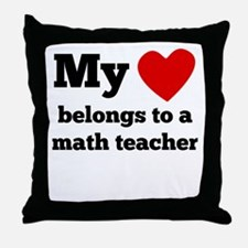 My Heart Belongs To A Math Teacher Throw Pillow