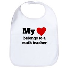 My Heart Belongs To A Math Teacher Bib