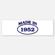 Made in 1952 Bumper Bumper Bumper Sticker