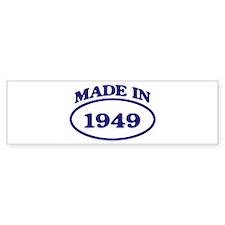 Made in 1949 Bumper Bumper Sticker