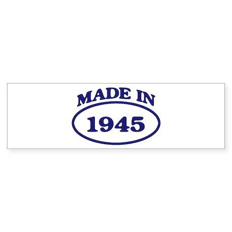 Made in 1945 Bumper Sticker