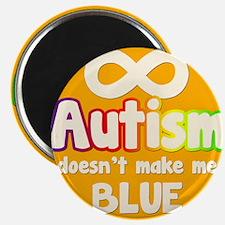 Autism Doesnt Make Me Blue Magnets