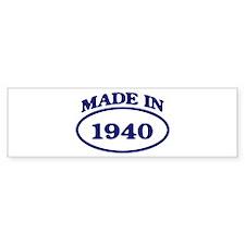 Made in 1940 Bumper Bumper Sticker