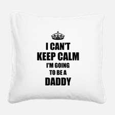 Going to be a daddy Square Canvas Pillow