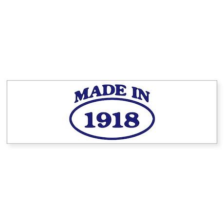 Made in 1918 Bumper Sticker
