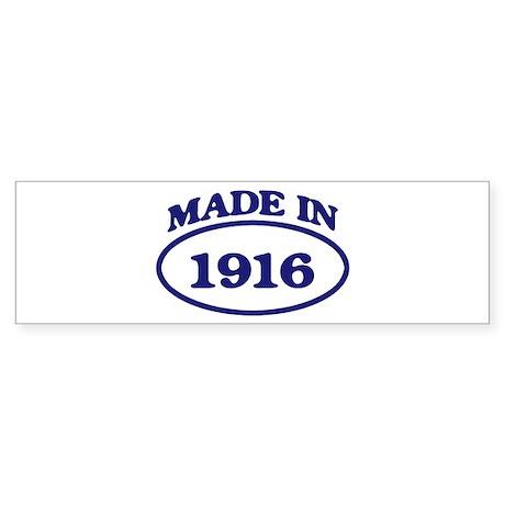 Made in 1916 Bumper Sticker
