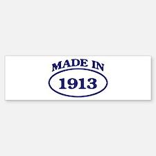 Made in 1913 Bumper Bumper Bumper Sticker