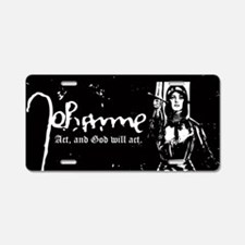 Joan of Arc - Act, and God Aluminum License Plate