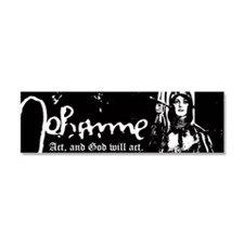 Joan of Arc - Act, and God will Car Magnet 10 x 3