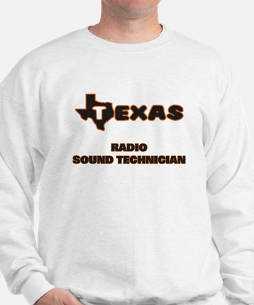 Texas Radio Sound Technician Sweatshirt