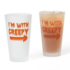 I'm With Creepy -> Drinking Glass