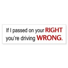 Driving wrong Bumper Bumper Sticker
