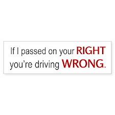 Driving wrong Bumper Bumper Sticker