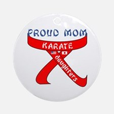 Proud Karate Mom Daughters Ornament (Round)