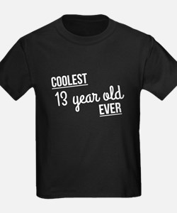 Coolest 13 Year Old Ever T-Shirt