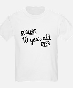 Coolest 10 Year Old Ever T-Shirt