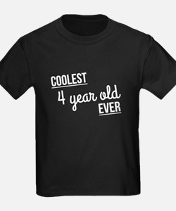 Coolest 4 Year Old Ever T-Shirt