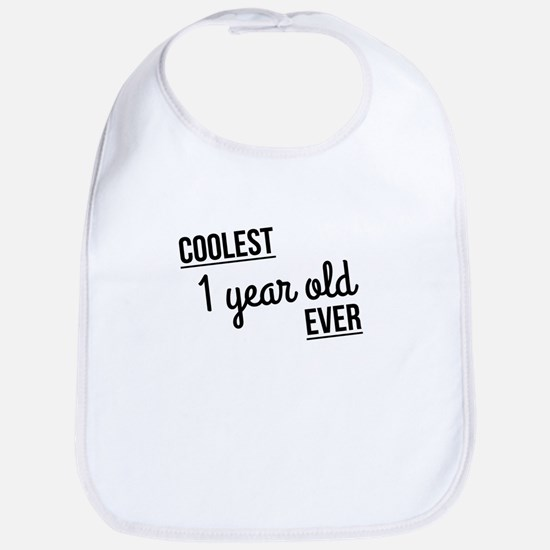 Coolest 1 Year Old Ever Bib