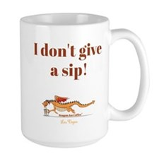 I Dont Give A Sip Mugs