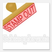 "Schizophrenia Square Car Magnet 3"" x 3"""
