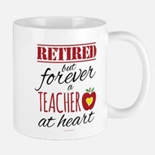 Retired But Forever a Teacher Mugs
