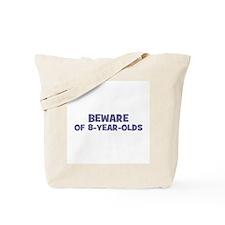 Beware of 8-year-olds Tote Bag