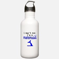 I Can't Run, I'm a Mer Water Bottle