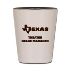 Texas Theater Stage Manager Shot Glass