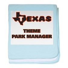 Texas Theme Park Manager baby blanket