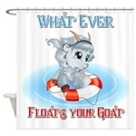 Cute What Ever Floats Your Goat Shower Curtain