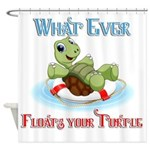 What Ever Floats Your Turtle Shower Curtain