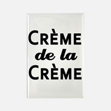 Creme de la Creme Rectangle Magnet