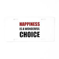 Happiness Wonderful Choice Aluminum License Plate