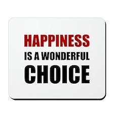 Happiness Wonderful Choice Mousepad