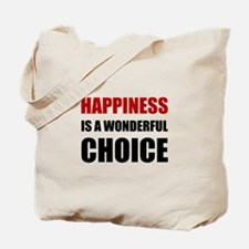 Happiness Wonderful Choice Tote Bag
