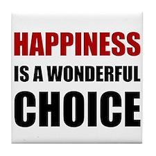 Happiness Wonderful Choice Tile Coaster