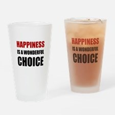 Happiness Wonderful Choice Drinking Glass
