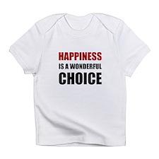 Happiness Wonderful Choice Infant T-Shirt