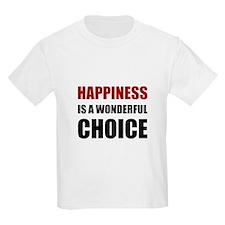 Happiness Wonderful Choice T-Shirt