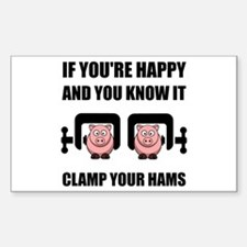 Happy Clamp Your Hams Decal