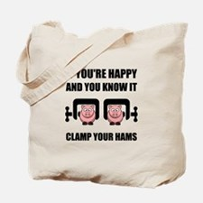 Happy Clamp Your Hams Tote Bag