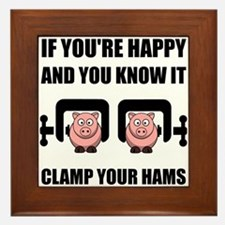 Happy Clamp Your Hams Framed Tile