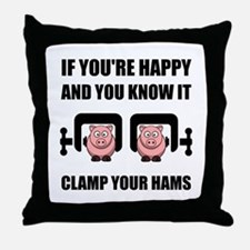 Happy Clamp Your Hams Throw Pillow