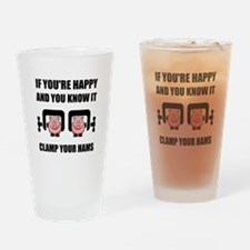 Happy Clamp Your Hams Drinking Glass